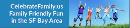 CelebrateFamily.us - Family Friendly Fun in the Bay Area