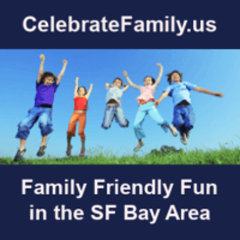 CelebrateFamily.us - Kid friendly fun in the SF Bay area