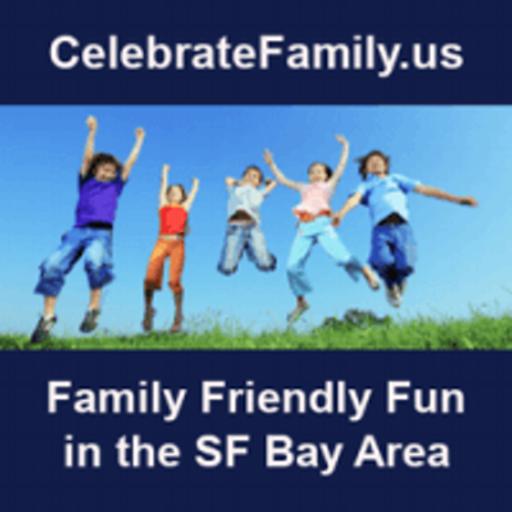CelebrateFamily.us - Kid friendly fun in the SF Bay area